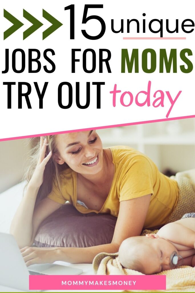 Money Making Ideas for stay at home moms! A list of legitimate work at home jobs for moms to do from home for extra cash. Are you looking for a way to make money from home as stay at home mom? Here is a list of 15 jobs you can start today #workathome #workfromhome #sahm #extramoney