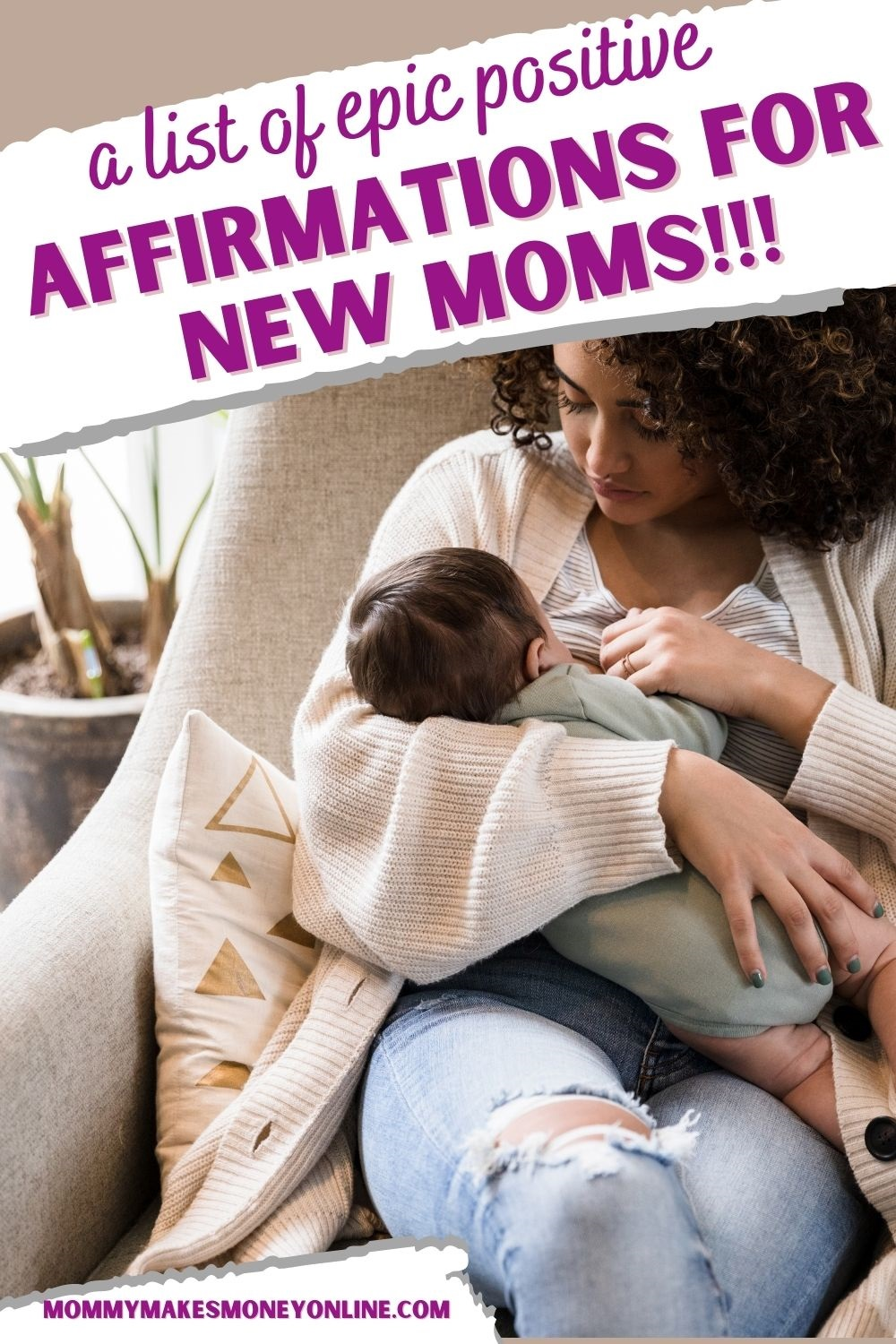 27 Affirmations for New Moms Check out these positive affirmation quotes for new moms to help out a mom struggling with newborn life. These self love affirmation quotes offer encouragement and motivation to women in need of some positive thinking to boos their spirits. Share these daily affirmation quotes with all of the new moms you know to help keep them motivated and positive during the challenging newborn phase. #positive #affirmations #daily #quotes #mom #motherhood